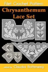 Chrysanthemum Lace Set Filet Crochet Pattern: Complete Instructions and Chart - Olive F Ashcroft, Claudia Botterweg (ISBN: 9781533273574)