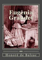 Eugenia Grandet - Honore De Balzac, Andrea Gouveia, Andrea Gouveia (ISBN: 9781544296494)