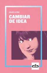 CAMBIAR DE IDEA - AIXA DE LA CRUZ (2019)