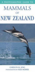 Photographic Guide to Mammals of New Zealand - Carolyn King (2008)