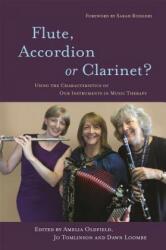 Flute, Accordion or Clarinet? - OLDFIELD AMELIA TOML (ISBN: 9781849053983)