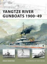 Yangtze River Gunboats 1900-49 - Angus Konstam (2011)