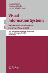Visual Information Systems - 10th International Conference, Visual 2008, Salerno, Italy, September 11-12, 2008, Proceedings (2008)