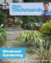Alan Titchmarsh How to Garden: Weekend Gardening (2012)