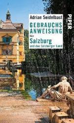Gebrauchsanweisung für Salzburg und das Salzburger Land - Adrian Seidelbast (2012)