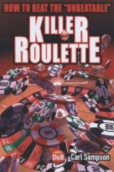 Killer Roulette - How to Beat the Unbeatable (2008)