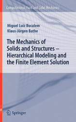 Mechanics of Solids and Structures - Hierarchical Modeling and the Finite Element Solution - Hierarchical Modeling (2009)