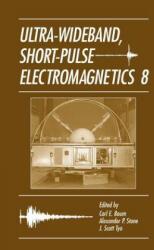 Ultra-Wideband Short-Pulse Electromagnetics 8 - Carl E. Baum, Alexander P. Stone, J. Scott Tyo (2007)