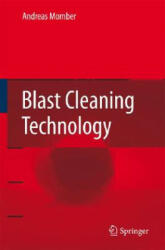 Blast Cleaning Technology - Andreas Momber (2008)