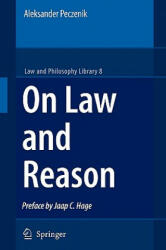 On Law and Reason - Aleksander Peczenik, Jaap C. Hage (2009)