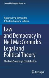 Law and Democracy in Neil Maccormick's Legal and Political Theory - The Post-sovereign Constellation (2011)