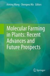 Molecular Farming in Plants: Recent Advances and Future Prospects (2011)