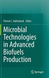 Microbial Technologies in Advanced Biofuels Production (2011)