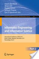 Informatics Engineering and Information Science - International Conference, ICIEIS 2011, Kuala Lumpur, Malaysia, November 12-14, 2011. Proceedings (2011)