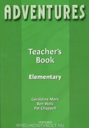 Adventures: Elementary: Teacher's Book - Ben Wetz, Geraldine Mark, Pat Chappell (ISBN: 9780194703376)