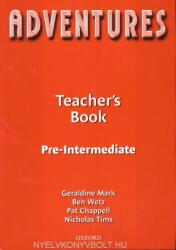 Adventures: Pre-Intermediate: Teacher's Book - Geraldine Mark, Ben Wetz, Pat Chappell, Nicholas Tims (ISBN: 9780194703383)