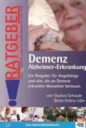 Demenz Alzheimer Erkrankung - Gudrun Schaade, Beate Kubny-Lüke (2005)