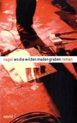 Wo die wilden Maden graben (2007)