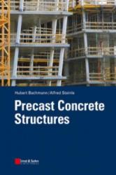 Precast Concrete Structures - Hubert Bachmann, Alfred Steinle, Philip Thrift (2011)