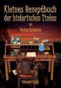 Kleines Rezeptbuch der historischen Tinten (2009)