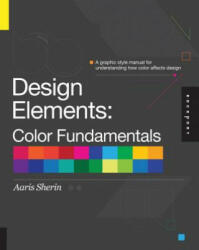 Design Elements, Color Fundamentals - Aaris Sherin (2012)