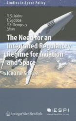 Need for an Integrated Regulatory Regime for Aviation and Space - Icao for Space? (2011)
