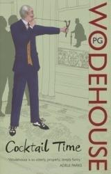 Cocktail Time - P G Wodehouse (ISBN: 9780099514077)
