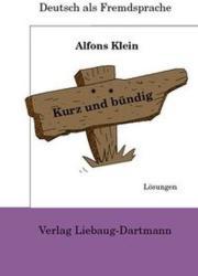 Kurz und bündig, Lösungsheft, Neubearbeitung - Alfons Klein (2007)