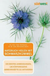 Natürlich heilen mit Schwarzkümmel - Peter Schleicher, Mohamed Saleh (2007)
