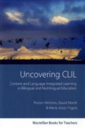 Uncovering CLIL - Peeter Mehisto, David Marsh, Maria J. Frigols (2008)