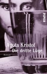 Die dritte Lüge - Agota Kristof, Erika Tophoven (ISBN: 9783492222877)
