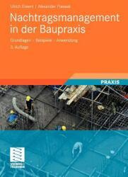 Nachtragsmanagement in Der Baupraxis: Grundlagen - Beispiele - Anwendung (2009)