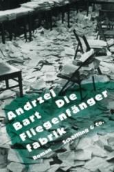 Die Fliegenfängerfabrik - Andrzej Bart, Albrecht Lempp (2011)