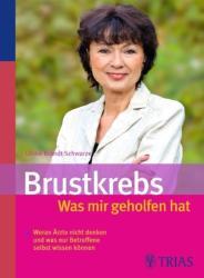 Brustkrebs - Was mir geholfen hat (2010)