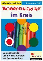 Boomwhackers im Kreis Das DrumCircle-Konzept mit Boomwhackers - Andreas von Hoff (2010)