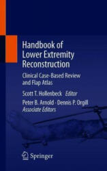 Handbook of Lower Extremity Reconstruction - Scott T. Hollenbeck, Peter B. Arnold, Dennis P. Orgill (ISBN: 9783030410346)