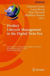 Product Lifecycle Management in the Digital Twin Era: 16th Ifip Wg 5.1 International Conference, Plm 2019, Moscow, Russia, July 8-12, 2019, Revised Se (ISBN: 9783030422493)