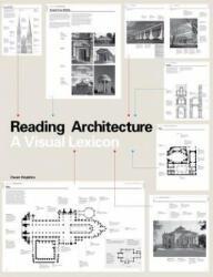 Reading Architecture - A Visual Lexicon (2012)