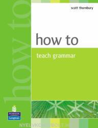 How to Teach Grammar (ISBN: 9780582339323)