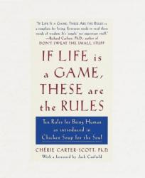 If Life Is a Game, These Are the Rules - Cherie Carter-Scott (ISBN: 9780767903882)