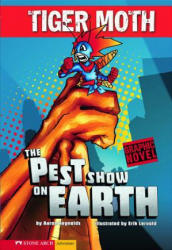 The Pest Show on Earth: Tiger Moth (ISBN: 9781434205049)
