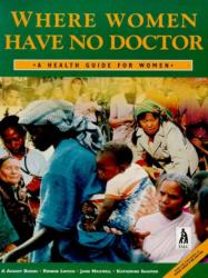 Where Women Have No Doctor - A Health Guide for Women (1997)
