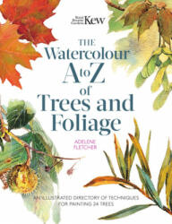 Kew: The Watercolour A to Z of Trees and Foliage (ISBN: 9781782219200)