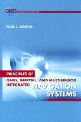 Principles of GNSS, Inertial, and Multi-sensor Integrated Navigation Systems (2007)