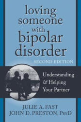 Loving Someone with Bipolar Disorder, Second Edition - Julie A. Fast (2012)