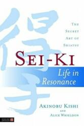 Sei-Ki - Life in Resonance - The Secret Art of Shiatsu (2011)