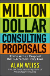 Million Dollar Consulting Proposals - Alan Weiss (2011)