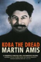 Koba The Dread - Martin Amis (ISBN: 9780099438021)