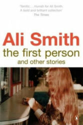 First Person and Other Stories - Ali Smith (2009)