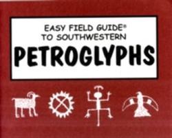 Easy Field Guide to Southwestern Petroglyphs (1995)